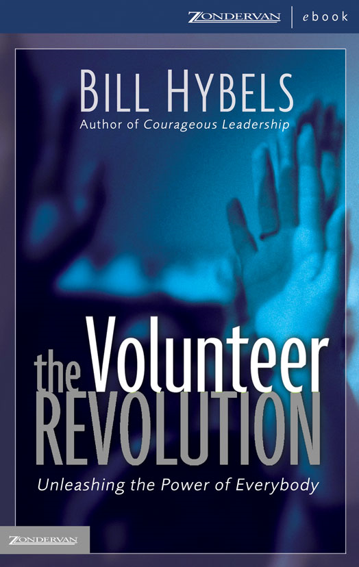 The Volunteer Revolution By: Bill   Hybels