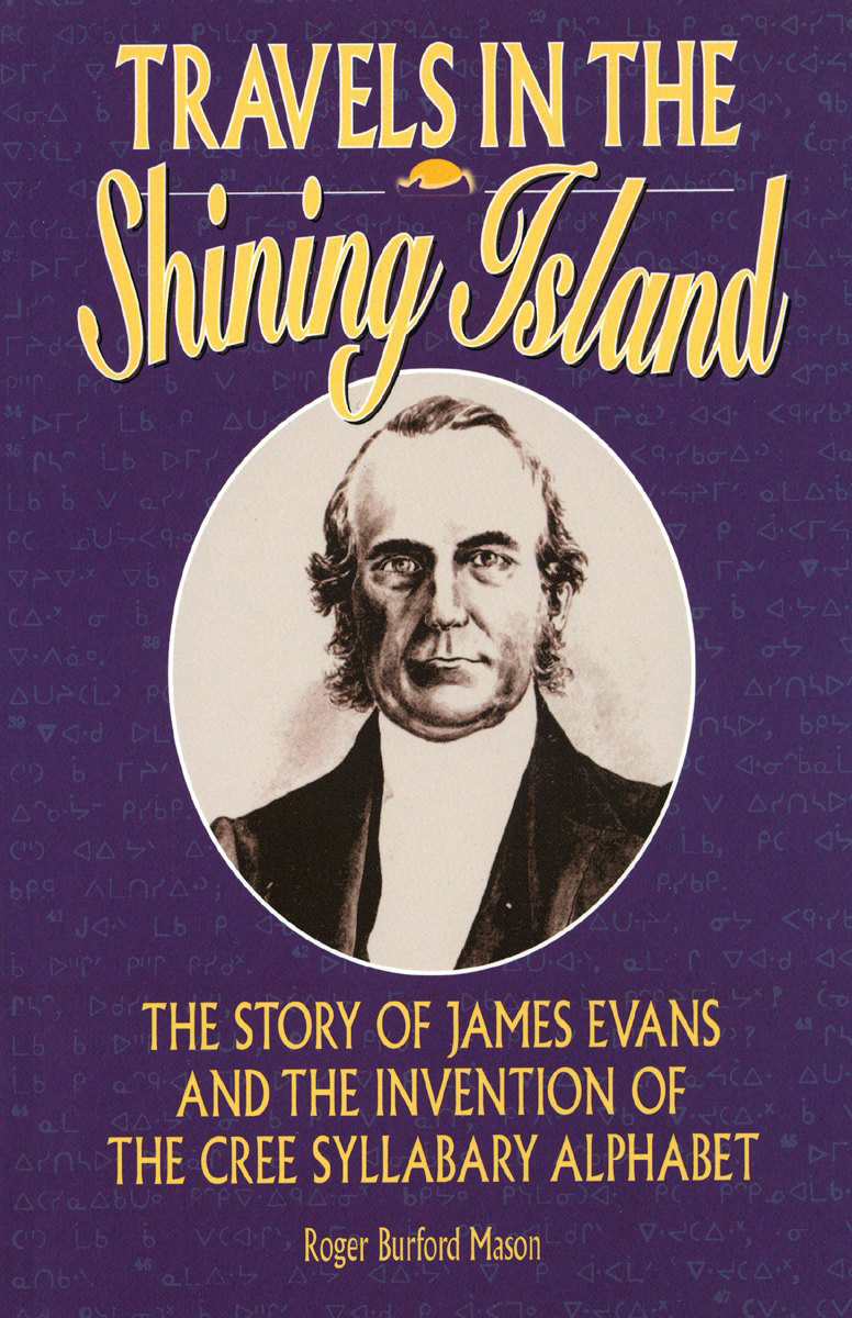 Travels in the Shining Island By: Roger Burford Mason