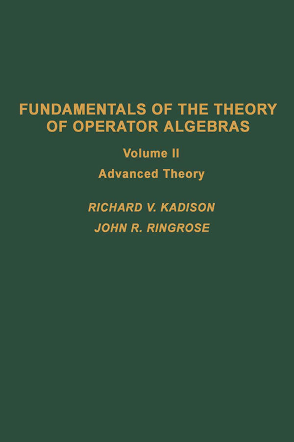 Fundamentals of the theory of operator algebras. V2 Advanced theory