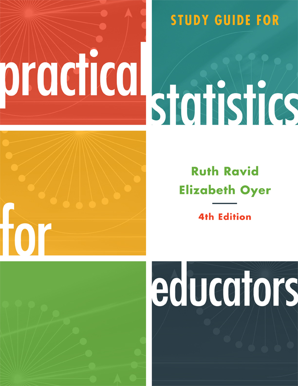 Study Guide for Practical Statistics for Educators By: Elizabeth Oyer,Ruth Ravid