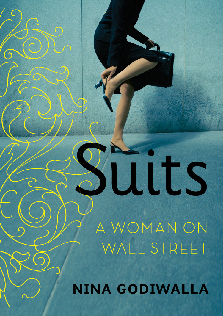 Suits: A Woman on Wall Street By: Nina Godiwalla