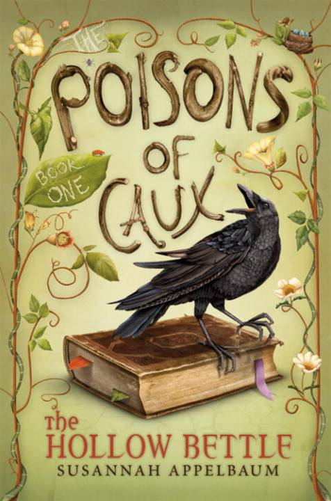 The Poisons of Caux: The Hollow Bettle (Book I) By: Susannah Appelbaum,Jennifer Taylor