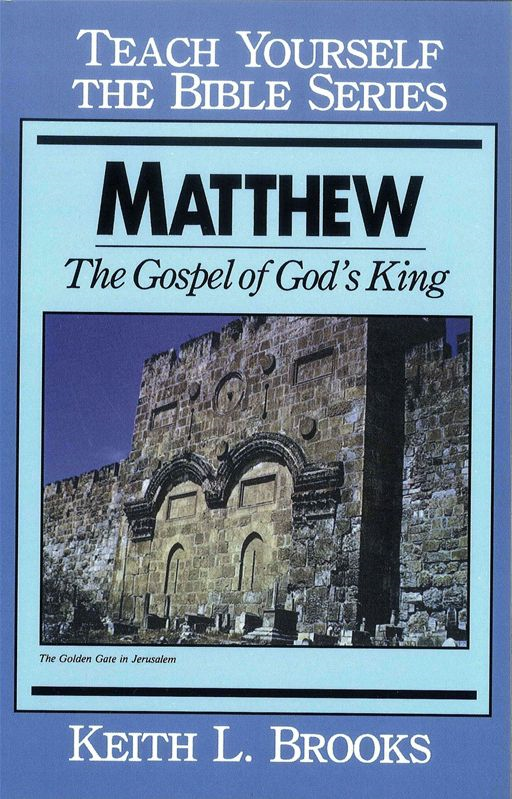 Matthew- Teach Yourself the Bible Series By: Keith L. Brooks