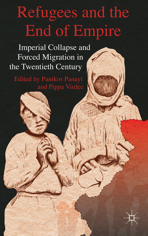 Refugees and the End of Empire Imperial Collapse and Forced Migration in the Twentieth Century
