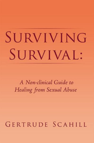 Surviving Survival ... By: Gertrude Scahill