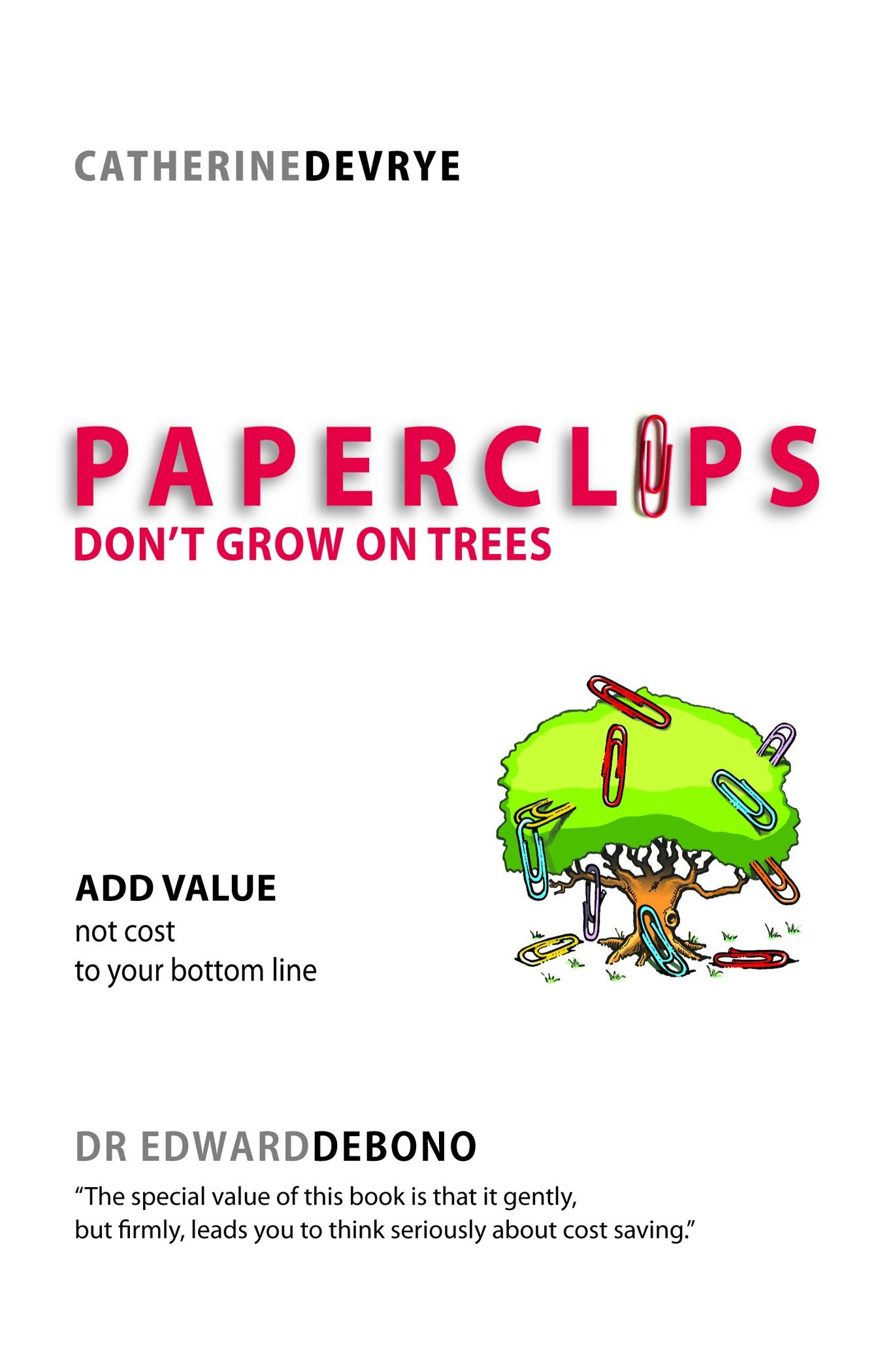 Paperclips Don't Grow On Trees