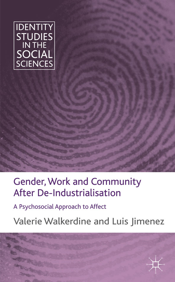 Gender,  Work and Community After De-Industrialisation A Psychosocial Approach to Affect