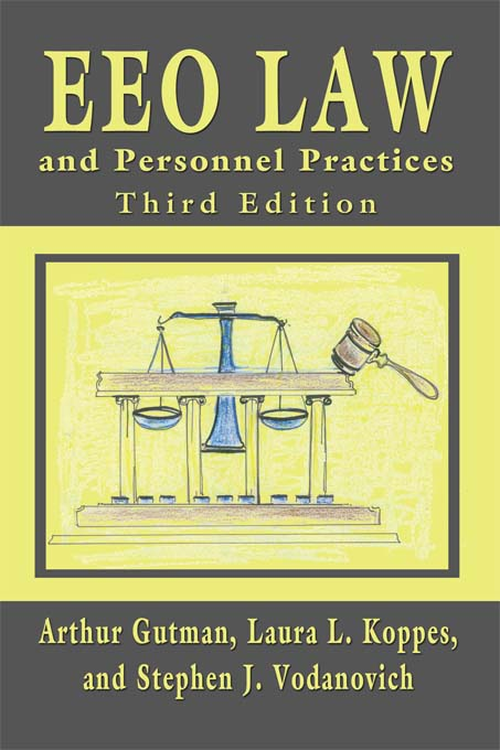 EEO Law and Personnel Practices, Third Edition By: Arthur Gutman,Laura L. Koppes,Stephen J. Vodanovich