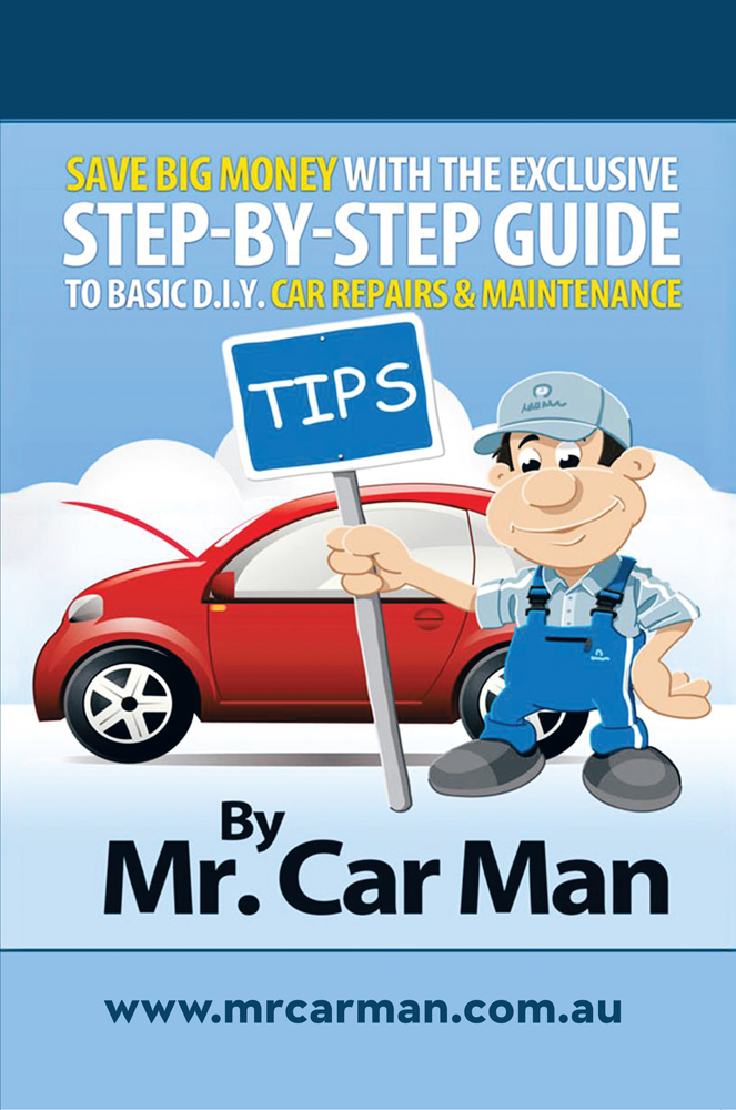 Save Big Money with the Exclusive Step-By-Step Guide to Basic D.I.Y. Car Repairs & Maintenance By: Mr. Car Man