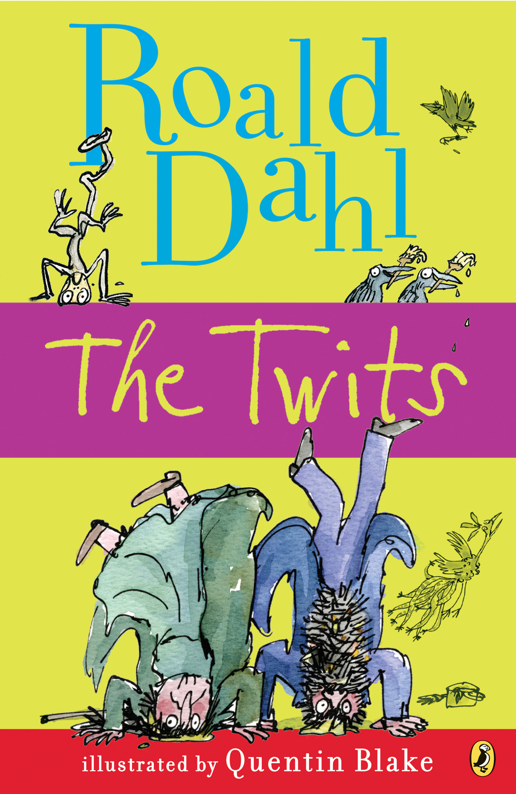 The Twits By: Roald Dahl,Quentin Blake