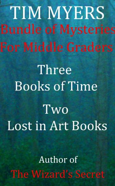 Middle Grade Fantasy Bundle (Five Books by IMBA National Bestseller Tim Myers)