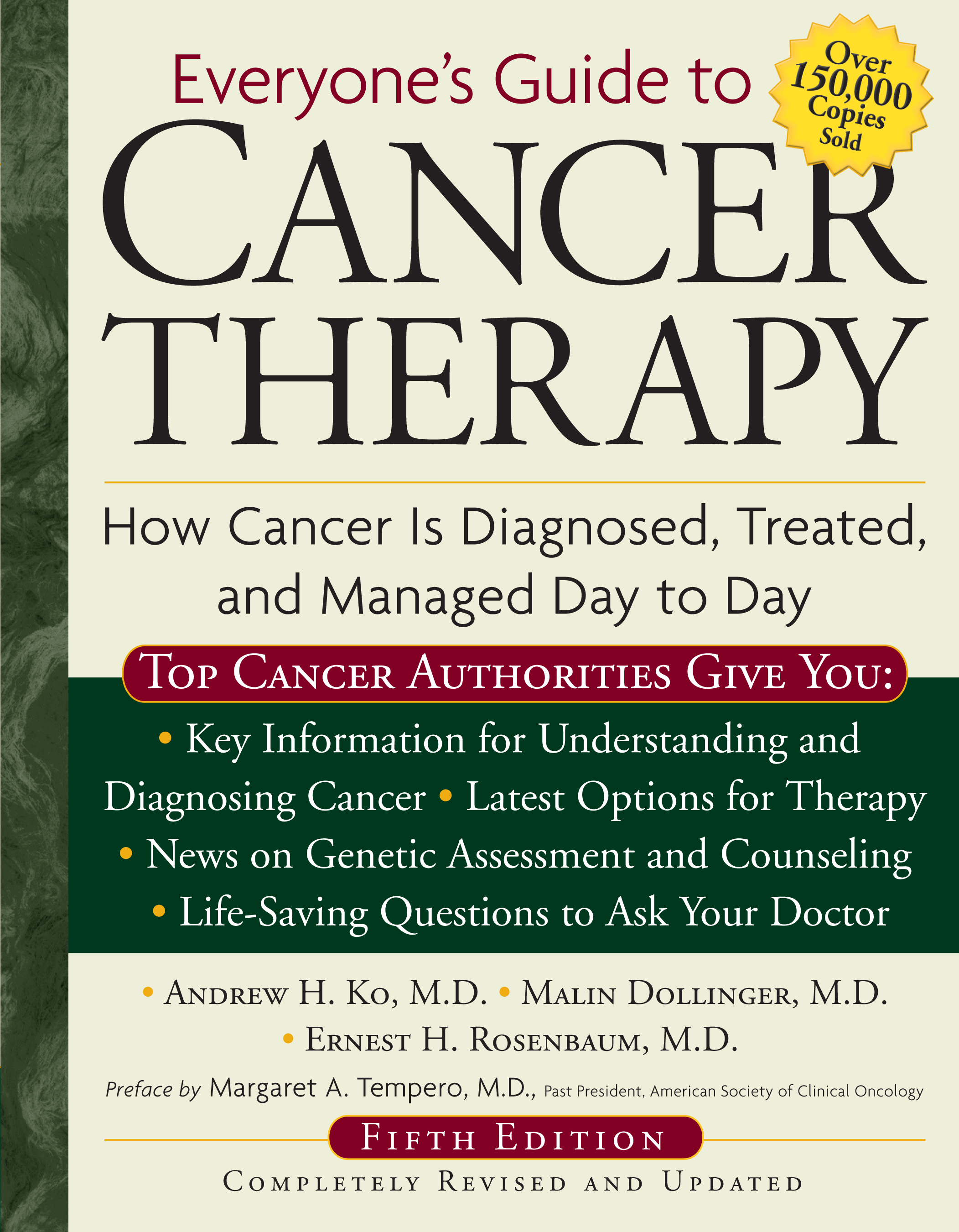 Everyone's Guide to Cancer Therapy: How Cancer Is Diagnosed, Treated, and Managed Day to Day By: Dr. Andrew Ko,Ernest Rosenbaum,Malin Dollinger