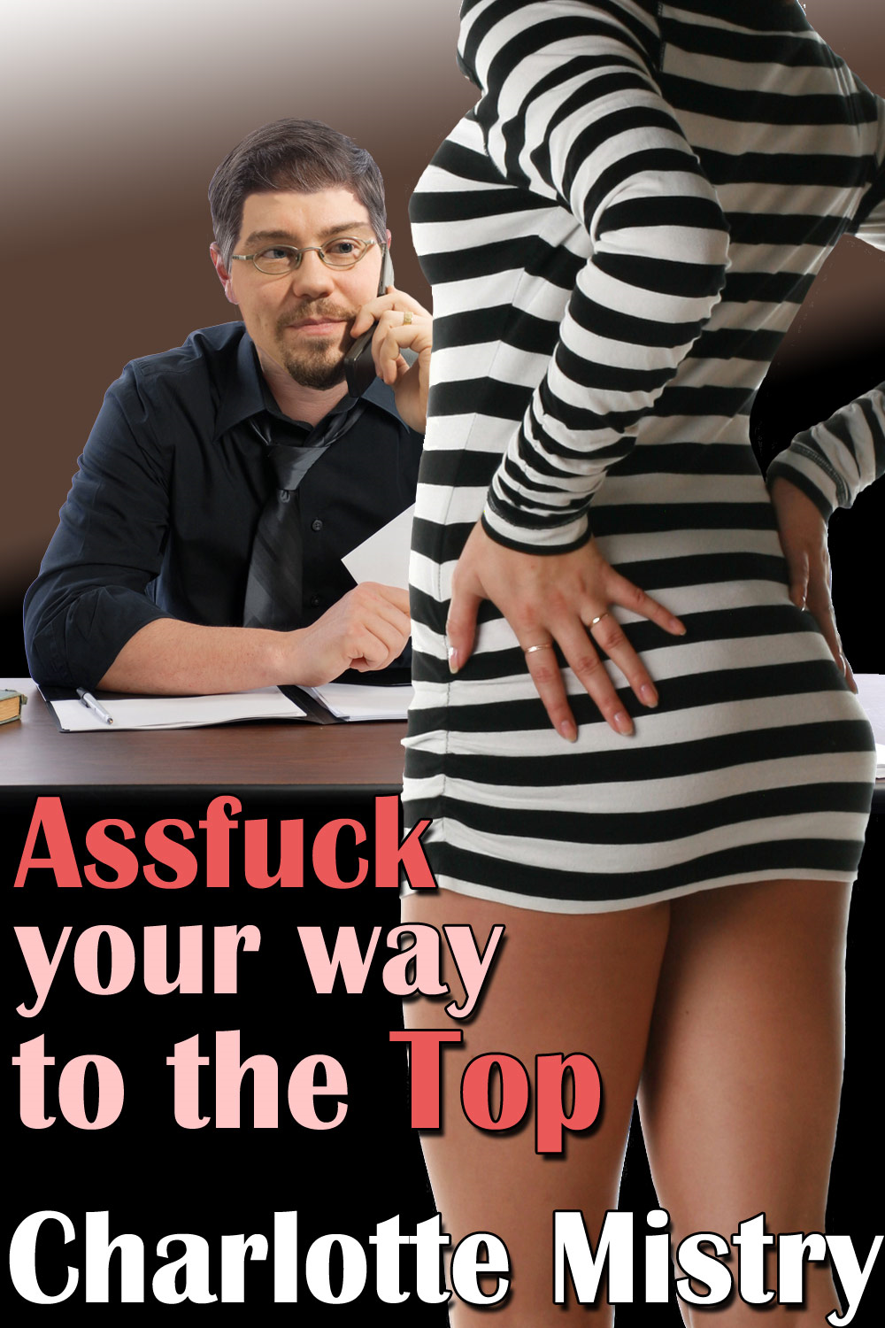 Assfuck Your Way to the Top (Office Erotica)