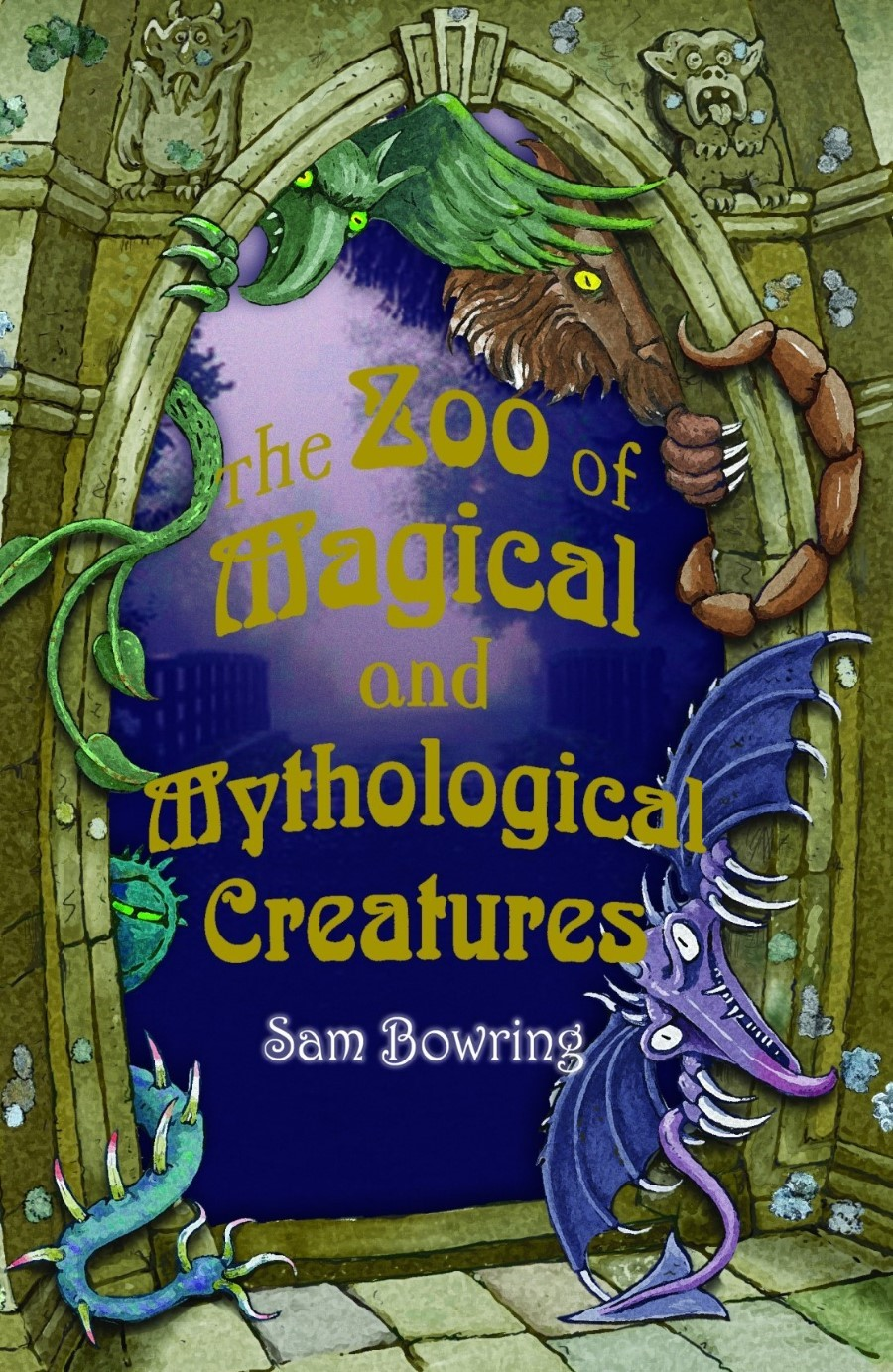 Sam Bowring - The Zoo of Magical and Mythological Creatures