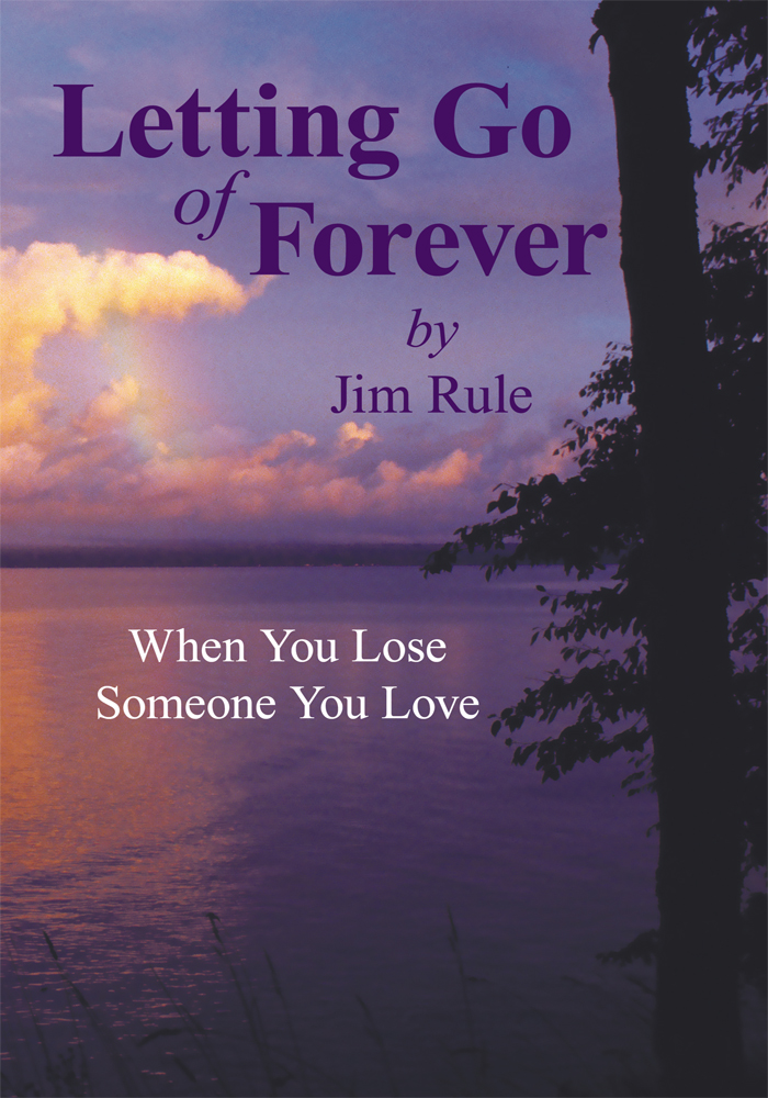 Letting Go of Forever By: Jim Rule