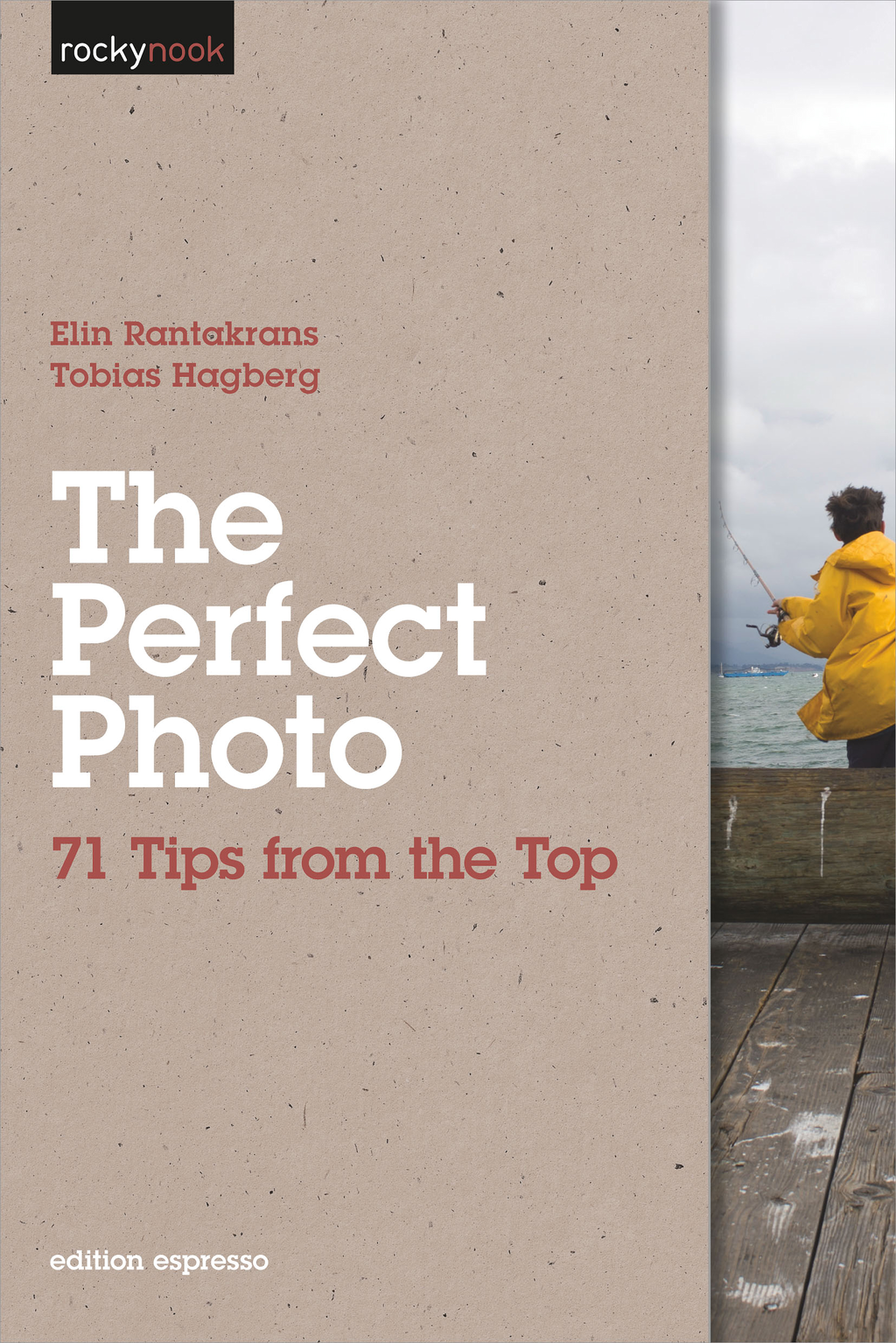 The Perfect Photo By: Elin Rantakrans,Tobias Hagberg