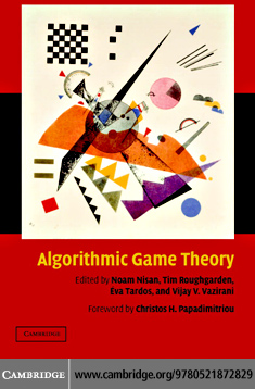 Algorithmic Game Theory By: Nisan,Noam