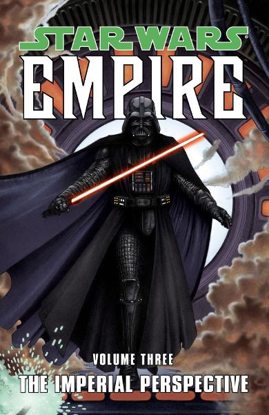Star Wars: Empire Volume 3 The Imperial Perspective By: Welles Hartley, Paul Alden, Jeremy Barlow, Ron Marz, David Fabbri (Artist), Patrick Blaine (Artist), Brian Ching (Artist),  Raul Trevino (Artist), Christian Dalla Vecchia (Artist)