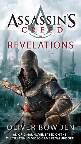 Assassin's Creed: Revelations By: Oliver Bowden