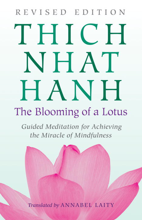The Blooming of a Lotus By: Thich Nhat Hanh