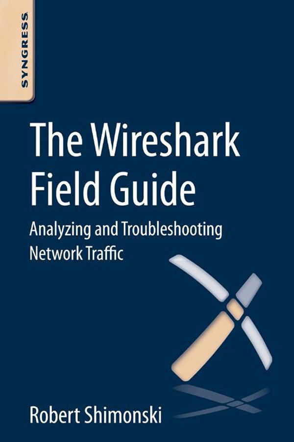The Wireshark Field Guide Analyzing and Troubleshooting Network Traffic