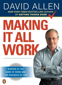 Making It All Work: Winning At The Game Of Work