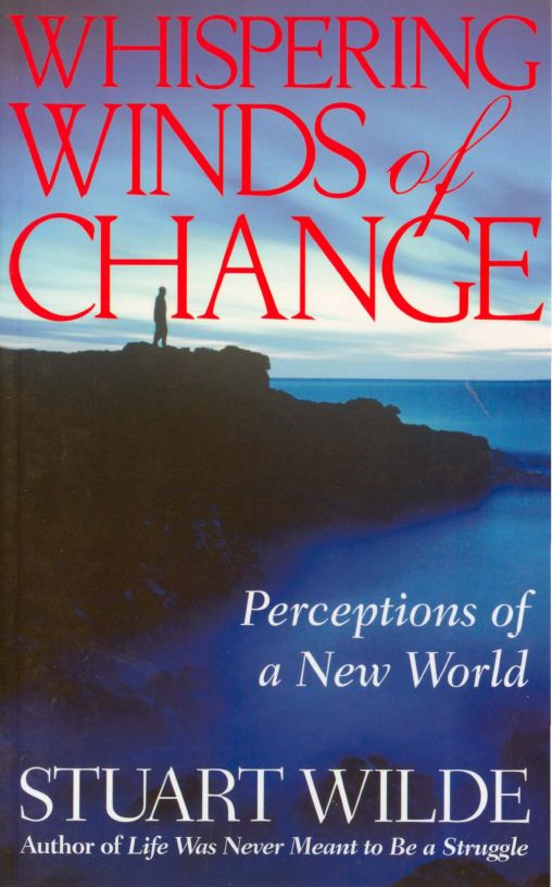 Whispering Winds of Change By: Stuart Wilde