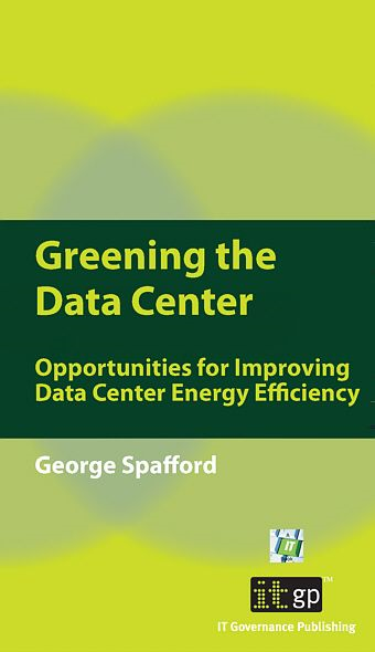 9781849280099  Greening The Data Center: A Pocket Guide By: George Spafford