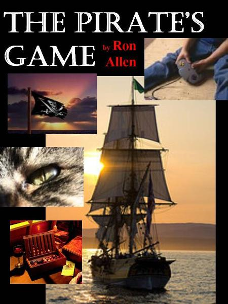 The Pirate's Game By: Ron Allen