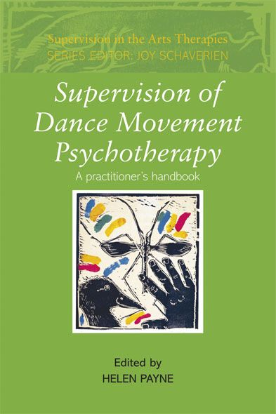 Supervision of Dance Movement Psychotherapy By: