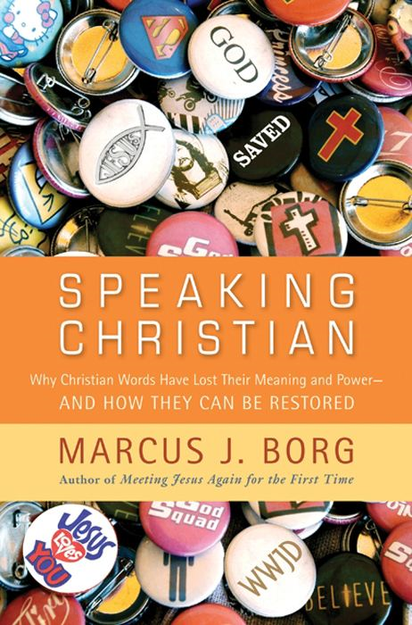 Speaking Christian By: Marcus J. Borg