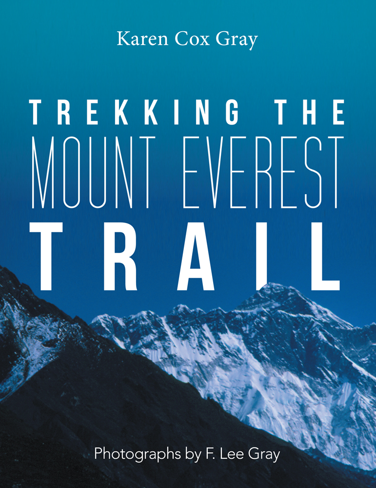 Trekking the Mount Everest Trail By: Karen Cox Gray