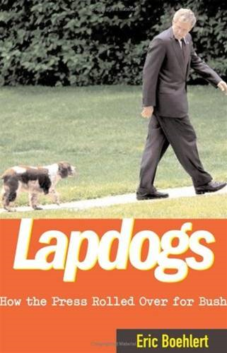 Lapdogs By: Eric Boehlert
