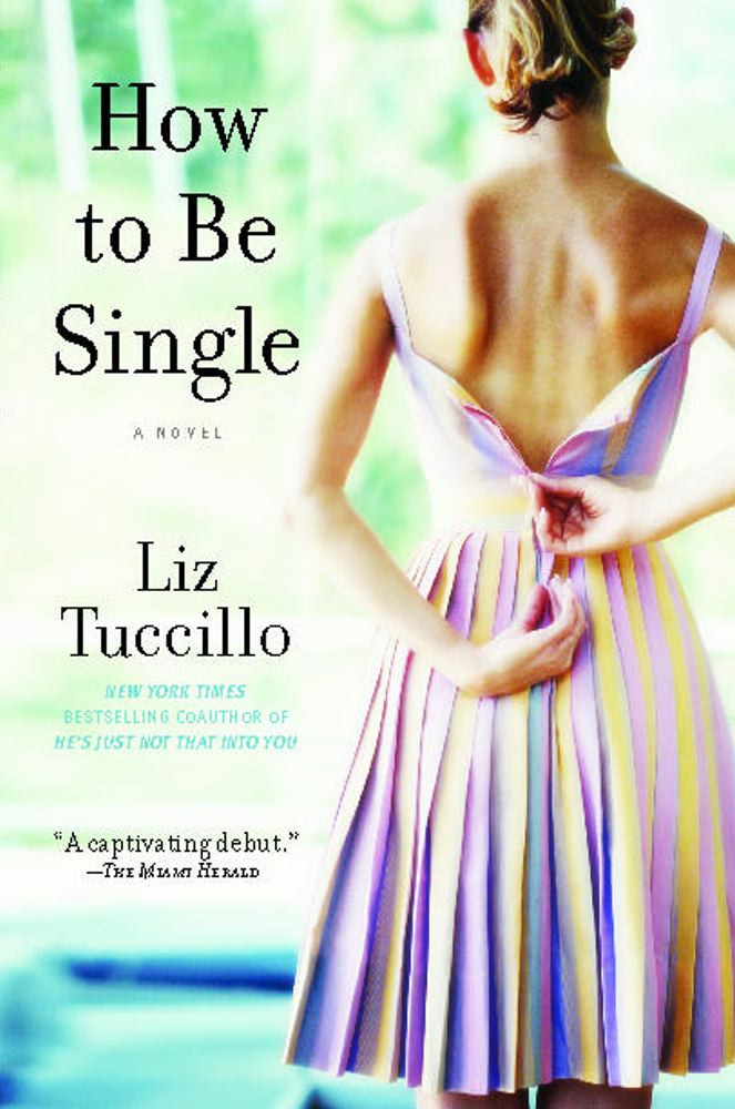 How to Be Single By: Liz Tuccillo