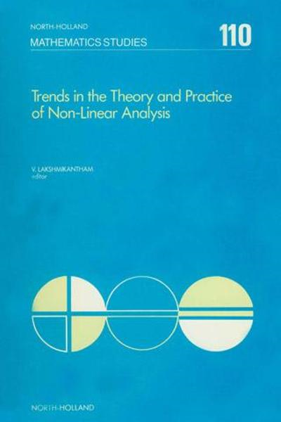 Trends in the theory and practice of non-linear analysis: Proceedings of the VIth International Conference on Trends in the Theory and Practice of Non By: AUTHOR, UNKNOWN