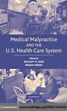 Medical Malpractice and the U.S. Health Care System By: Sage, William M.