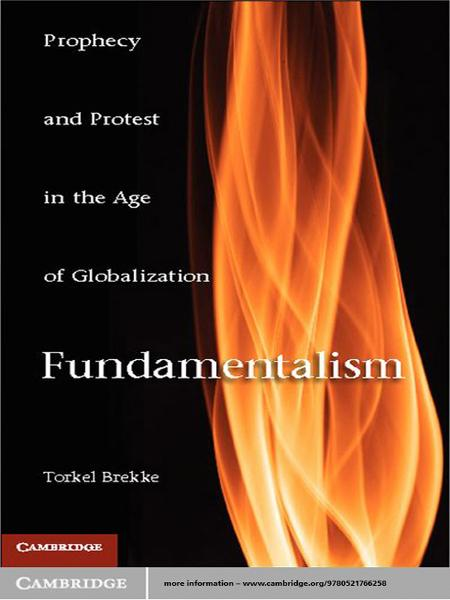 Fundamentalism Prophecy and Protest in an Age of Globalization