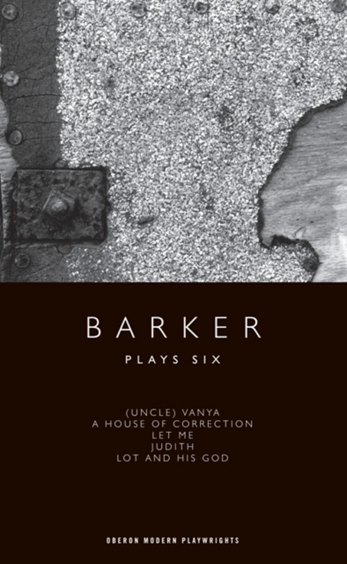 Barker: Plays Six By: Howard Barker