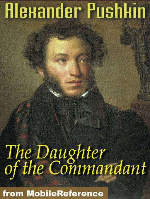 The Daughter Of The Commandant  (Mobi Classics) By: Alexander Pushkin,Mrs. Milne Home (Translator)