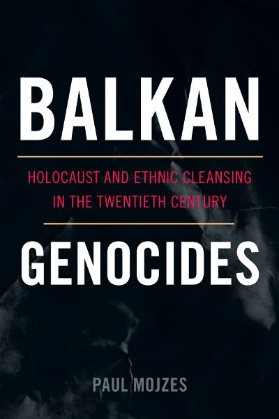Balkan Genocides By: Paul Mojzes