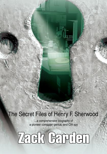 The Secret Files of Henry F. Sherwood