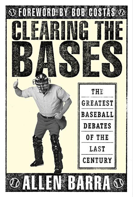 Clearing the Bases By: Allen Barra