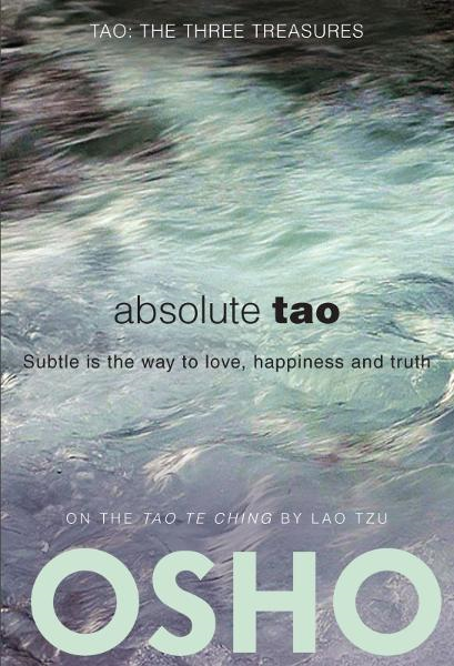 Absolute Tao By: Osho
