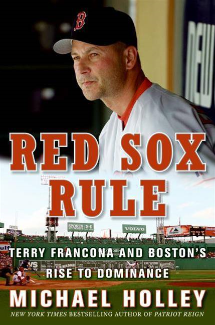 Red Sox Rule By: Michael Holley