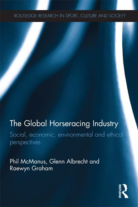 The Global Horseracing Industry Social,  Economic,  Environmental and Ethical Perspectives