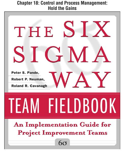 The Six Sigma Way Team Fieldbook, Chapter 18 - Control and Process Management Hold the Gains