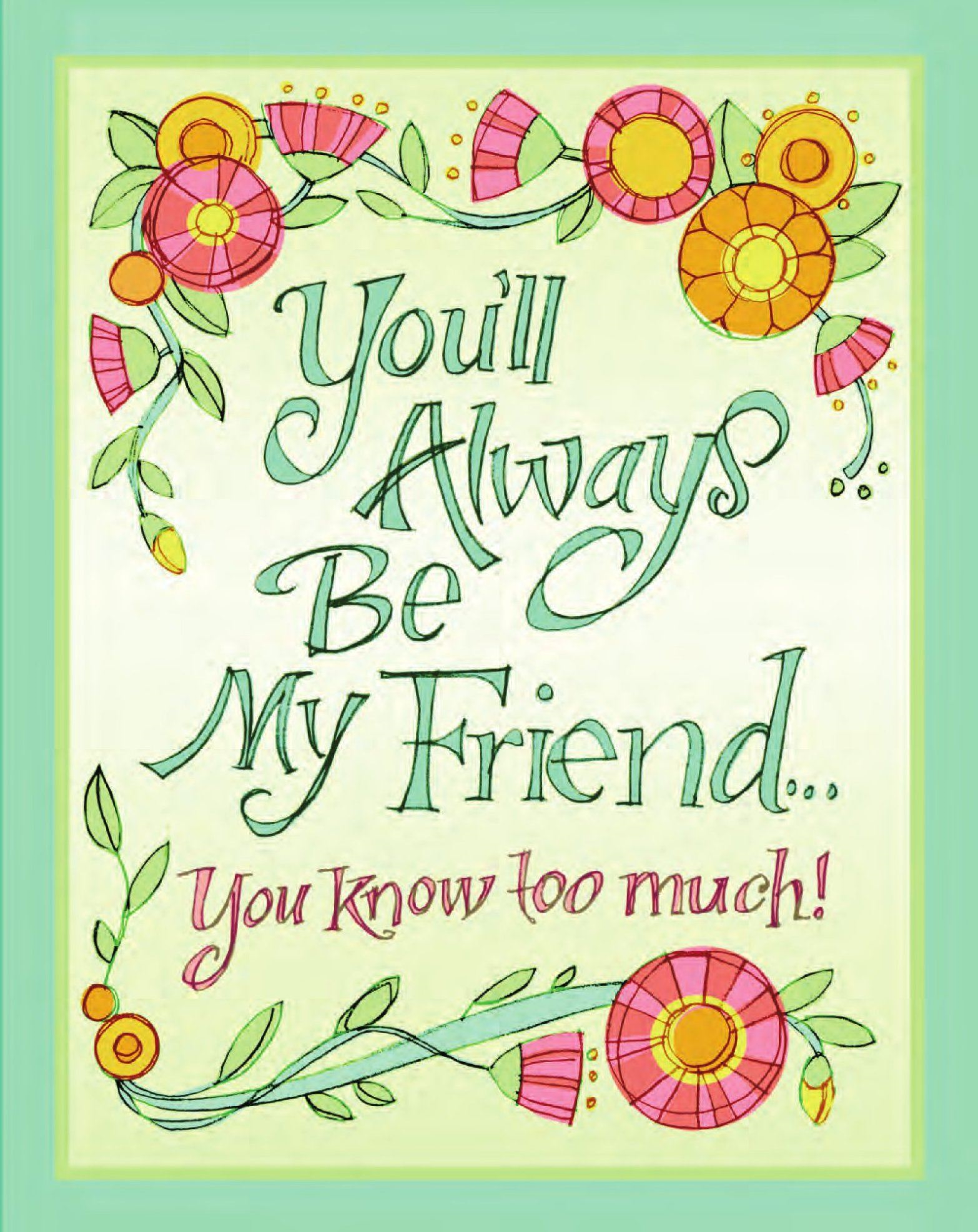 You'll Always Be My Friend… You Know Too Much! By: Evelyn Beilenson