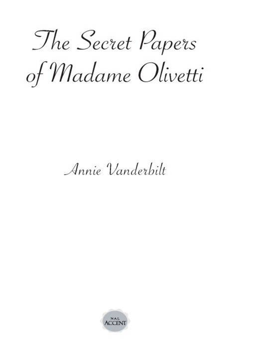 The Secret Papers of Madame Olivetti By: Annie Vanderbilt