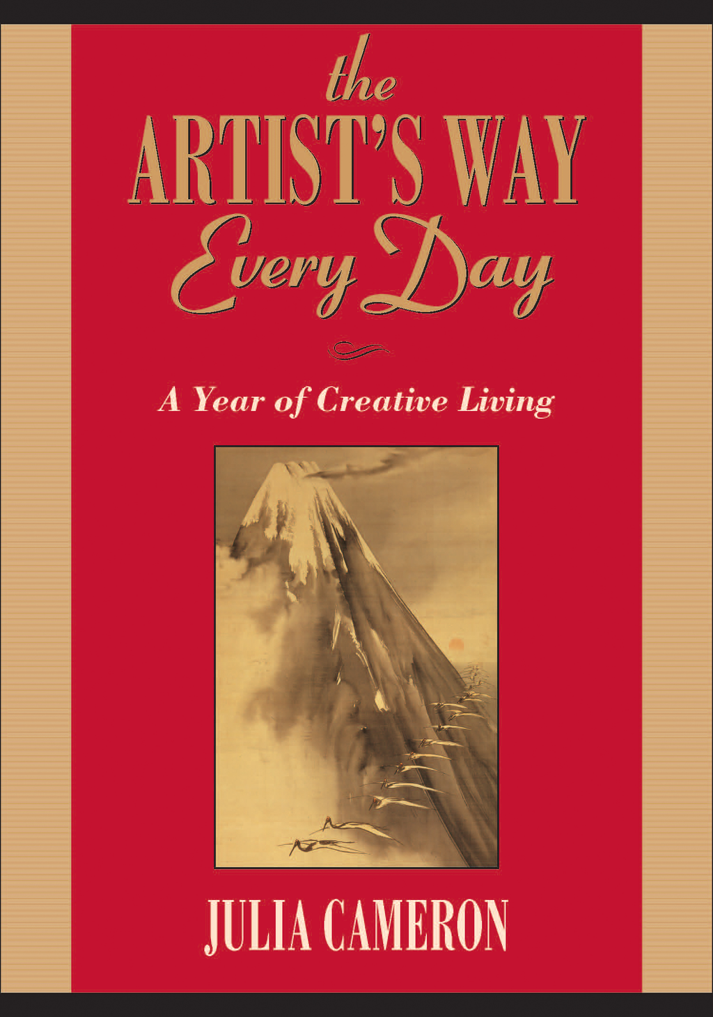 The Artist's Way Every Day: A Year of Creative Living By: Julia Cameron