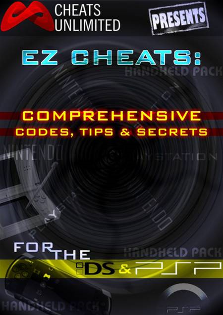 Cheats Unlimited presents EZ Cheats: Comprehensive Codes, Tips and Secrets for Nintendo DS and Sony PSP By: Ice Games, Ltd.